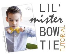 I MUST learn how to make bow ties for my little men!