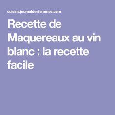 Recette de Maquereaux au vin blanc : la recette facile