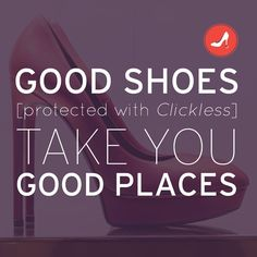 Good shoes take you good places - if of course, they are protected with Clickless #HeelProtectors!  #BeClickless #ShoeLove #ShoeQuotes #ShoePower #WorkingWomen #SuccessInStilettos #HighHeelsHighHopes #LoveYourShoes #ItsAllInTheShoes #HighStandards #MakingMoves
