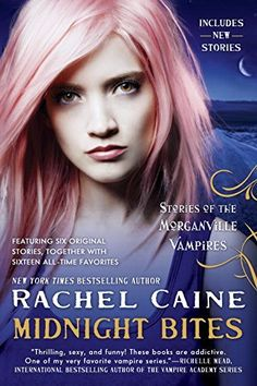 Midnight Bites: Stories of the Morganville Vampires (Morganville Vampires, The) by Rachel Caine