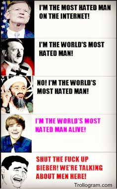 Trollogram: Who Is The Most Hated Man On Earth? NOT Justin Birber (funny,rage,memes,comic,comics,troll,hitler,justin bieber,lmao,wtf)