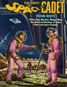 Tom Corbett Space Cadet Push-Outs (1952). http://dreamsofspace.blogspot.co.uk/ https://uk.pinterest.com/pin/496592296392448764/