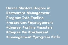 Online Masters Degree in Restaurant Management Program Info #online #restaurant #management #degree, #online #masters #degree #in #restaurant #management #program #info http://alabama.remmont.com/online-masters-degree-in-restaurant-management-program-info-online-restaurant-management-degree-online-masters-degree-in-restaurant-management-program-info/  # Online Masters Degree in Restaurant Management Program Info Essential Information Online Master of Science and Master of Business…