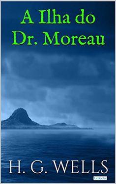 Amazon.com.br eBooks Kindle: A Ilha do Dr. Moreau, H.G. Wells