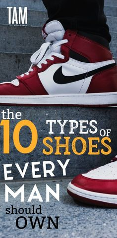 5edff68e41c12b 10 Types of Shoes Every Man Should Own. Here are the BEST types of Shoes