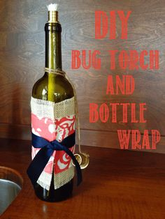 DIY Bug Torch - Engaging Mystery #winebottle #torch #DIY #citronella #crafty