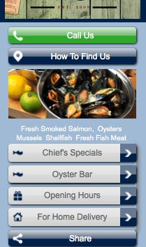 "Fish restaurant mobile website design. Buttons and information that are important and common to many well designed mobile websites for restaurant businesses are ""call us"" and ""how to find us"" buttons, opening hours, menu and a social sharing button."