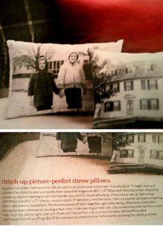 Photo pillow. Love this idea. From Country Living magazine Dec 2011. Sorry instructions are blurry. Scan old photo and print out on fabric or iron on transer