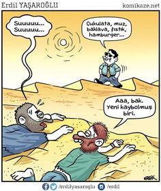 - Suuuuu... Suuuuu...  + Çukulata, muz, baklava, fıstık, hamburger...  - Aaa, bak yeni kaybolmuş biri  #karikatür #mizah #matrak #komik #espri #şaka #gırgır #komiksözler