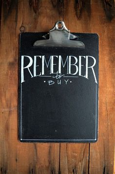 "Make a giant version of this clip board chalk board for your entry or foyer. Every day, add something: ""Jeans for the weekend"" ""Candlesticks for our romantic evening"" ""extra jacket to keep at Gran's"" ""something sexy. Because anything is possible."""