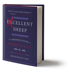 """Excellent Sheep Excellent Sheep takes a sharp look at the high-pressure conveyor belt that begins with parents and counselors who demand perfect grades and culminates in the skewed applications Deresiewicz saw firsthand as a member of Yale's admissions committee. As schools shift focus from the humanities to """"practical"""" subjects like economics and computer science, students are losing the ability to think in innovative ways."""