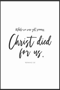 """Modern black and white bible quote print for room wall decor. """"while we were yet sinners, Christ died for us. Printable Bible Verses, Printable Quotes, Bible Verses Quotes, Christian Posters, Christian Wall Art, Bible Verse Wall Art, Wall Art Quotes, Salvation Scriptures, Romans 5 8"""