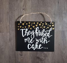 Funny Ring Bearer Sign, They Bribed Me With Cake Sign, Flower Girl Sign, Wedding Chalkboard Sign, Ru Chalkboard Wedding, Chalkboard Signs, Calligraphy Signs, Wedding Calligraphy, Flower Girl Signs, Ring Bearer Signs, Sweet Ring, Love Your Life, Event Decor