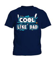 COOL LIKE DAD  kids shirts ideas, funny t shirts for kids, kids birthday shirt #kids #kidsshirts #giftforkids #family #hoodie #ideas #image #photo #shirt #tshirt #sweatshirt #tee #gift #perfectgift #birthday #Christmas
