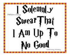 Harry Potter Cross Stitch Pattern, Instant Download, PATTERN ONLY - I Solemnly Swear That I Am Up To No Good