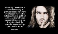 Russell Brand summing up politics perfectly.