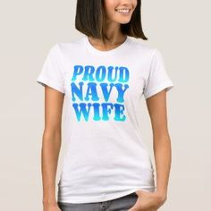 1b4e2bab PROUD NAVY WIFE – Women's Tee Shirt White Navy Wife, Shirt Quotes, T Shirts