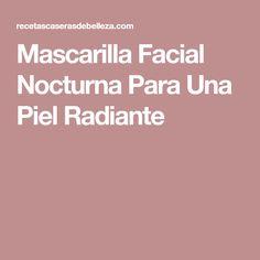 Mascarilla Facial Nocturna Para Una Piel Radiante