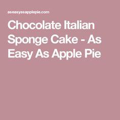 Chocolate Italian Sponge Cake - As Easy As Apple Pie