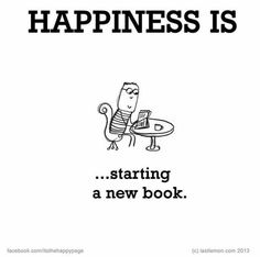 Happiness is... starting a new book.