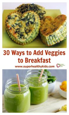 30 Ways to Add Veggies to Breakfast. Veggies for breakfast? Yes! Your kids will love these breakfast ideas, trust us! www.superhealthykids.com/30-ways-to-add-veggies-to-breakfast