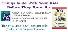 Things to Do With Your Kids Before They Grow Up