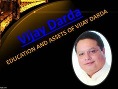 Vijay darda : EDUCATION AND ASSETS OF VIJAY DARDA