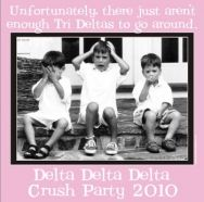 Tri Delta Crush Party ... Not enough to go around