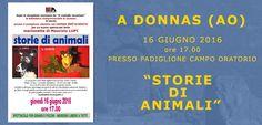 Donnas (AO) - 16 Giugno 2016 MARIONETTE MAURIZIO LUPI Marionette Maurizio Lupi - teatro dei bambini - spettacoli per ragazzi e famiglie. Speciale Donnas (AO) - 16 Giugno 2016. Storie di Animali. Non mancate!