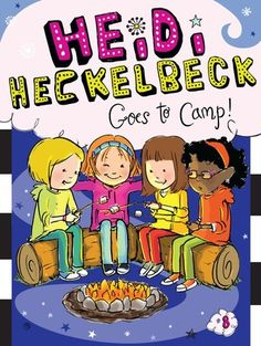 Heidi+Heckelbeck+Goes+to+Camp!