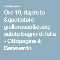 """Ore 10, riapre lo """"store giallorosso"""": subito bagno di folla - Ottopagine.it Benevento"""