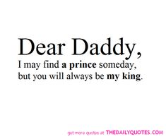 to+daddy+with+love | Prince King Quotes Family Father Daughter Quote Pictures Pics