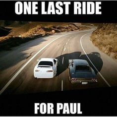 #OneLastRide #ForPaul. I love how they featured his Supra as well. He's usually known to have his Skyline but I just admire how they added in his Supra.
