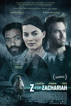Z for Zachariah (2015) ... In the wake of a disaster that wipes out most of civilization, two men and a young woman find themselves in an emotionally charged love triangle as the last known survivors. (13-Mar-2016)