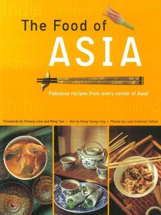 [Cook Book] Food of Asia: Featuring authentic recipes from master chefs in Burma, China, India, Indonesia, Japan, Korea, Malaysia, The Philippines, Singapore, Sri Lanka, Thailand, and Vietnam by Kong Foong Ling, http://www.amazon.com/dp/B00AHEZ9AK/ref=cm_sw_r_pi_dp_wTi6qb03G3KYC