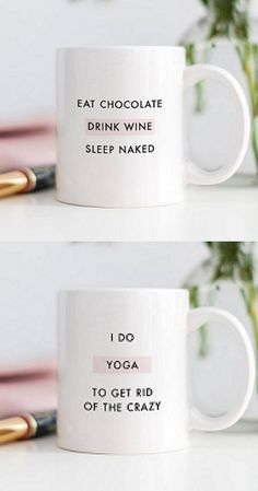 Eat Chocolate, Drink Wine, Sleep Naked Mug. Cute mugs, funny mugs, cool mugs, quote mugs, inspirational mugs, yoga mugs, unique mugs, ceramic mugs, coffee mugs, tea mugs, wine. #mugs #coffee #gifts #shopping #commissionlink
