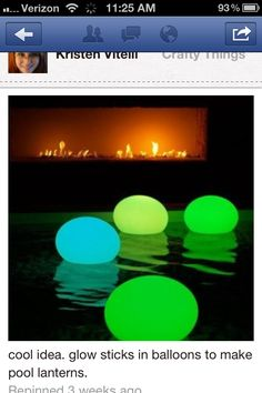 Pool lights Balloons will glow sticks in them. weight the bottom of balloon with something
