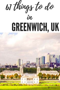 61 things to do in Greenwich, London, UK. There are so many things to do in this part of London from museums to shopping, cafe culture, great markets and a secret foot tunnel under the thames!