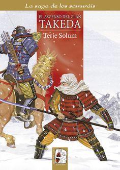 """Portada de """"El ascenso del clan Takeda"""" (La saga de los samuráis, Vol. I), de Terje Solum y Anders K. Rue. ® Anders K. Rue"""