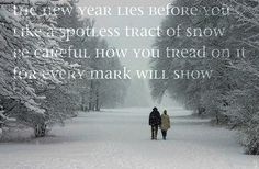 The New Year lies before you...