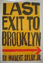 Last Exit to Brooklyn is a 1964 novel by American author Hubert Selby, Jr. The novel has become a cult classic because of its harsh, uncompromising look at lower class Brooklyn in the and for its brusque, everyman style of prose. Up Book, Love Book, Book Cover Design, Book Design, Web Design, Graphic Design, Type Design, Retro Design, Good Books