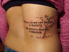 """When a loved one becomes a memory the memory becomes a treasure"""" - minus the tree, this will be my next tat in remembrance of Daddy :)"""
