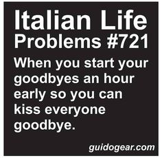 THE ITALIAN WAY OF SHOWING YOUR LOVE WALKING INTO A ROOM WHEN U ARRIVE AND OUT OF A HOME WHEN U LEAVE <3 True Quotes, Just For Fun, I Laughed, Haha, Wise Words, Favorite Quotes, Roots, Word Of Wisdom, Truth Quotes