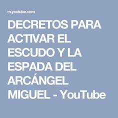 DECRETOS PARA ACTIVAR EL ESCUDO Y LA ESPADA DEL ARCÁNGEL MIGUEL - YouTube