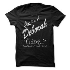 [New tshirt name ideas] Its A DEBORAH Thing You Wouldnt Understand Discount 15% Hoodies, Tee Shirts