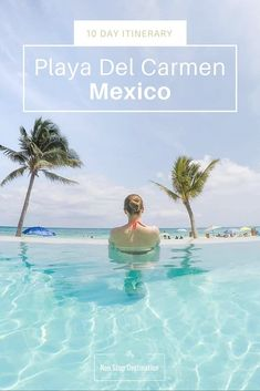 10 Day Itinerary to Playa Del Carmen, Mexico - Non Stop Destination