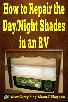 How to Repair the Day/Night Shades in an RV