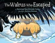 THE WALRUS WHO ESCAPED by Rachel Qitsualik-Tinsley Age Range: 3 - 6  A tale from an Inuit folklorist and her husband explains how the walrus' tusks came to be straight.
