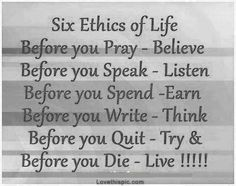 Six Ethics Of Life Pictures, Photos, and Images for Facebook, Tumblr, Pinterest, and Twitter