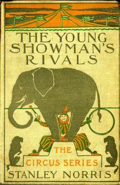 The Young Showman's Rivals  Title: The Young Showman's Rivals Author: Stanley Norris Publication: David McKay Publisher, Philadelphia Publication Date: 1911